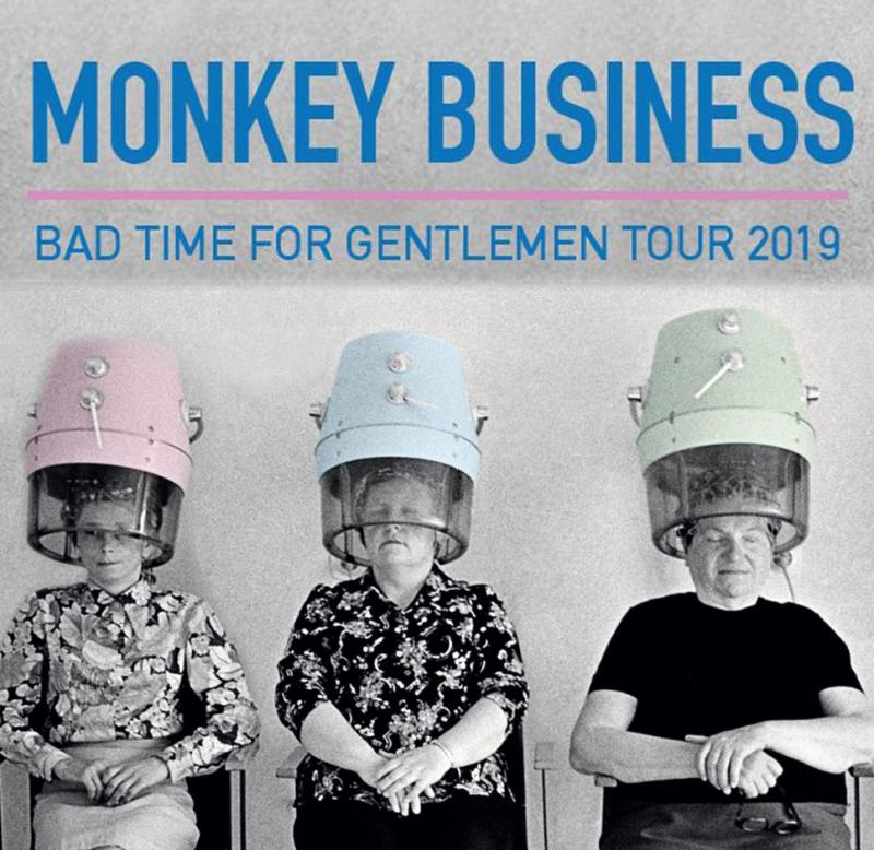 Monkey Business - Bad Time For Gentlemen 2019 - Frýdek-Místek