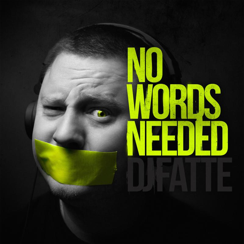 DJ Fatte-No Words Needed