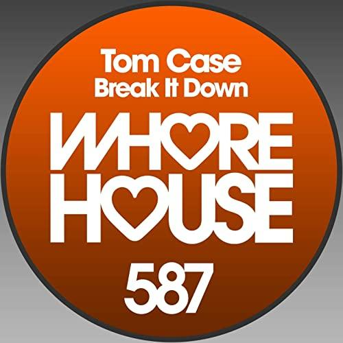 Tom Case-Break It Down