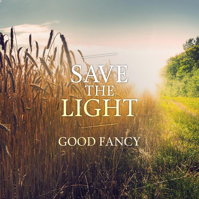 Good Fancy-Save the Light