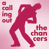 The Chancers-A calling out