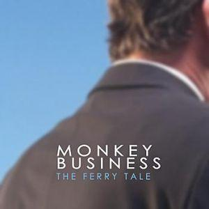 Monkey Business-The ferry tale