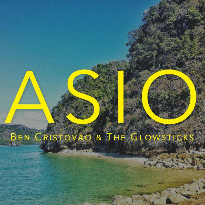 Ben Cristovao-Asio (feat. the glowsticks)