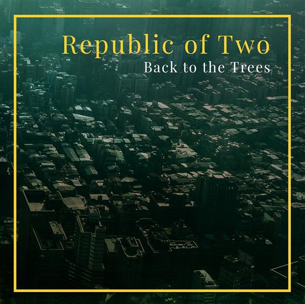Republic of Two-Back to the trees